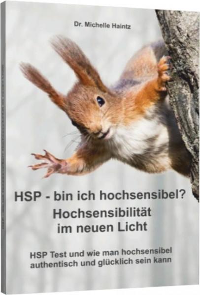 HSP - bin ich hochsensibel? Hochsensibilität im neuen Licht