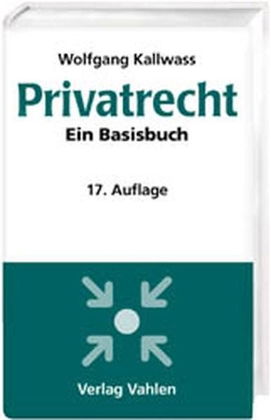 Privatrecht: Ein Basisbuch