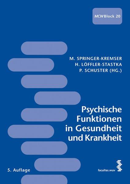 Psychische Funktionen in Gesundheit und Krankheit: Materialien für das Studium der Humanmedizin. MCW