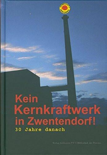 Kein Kernkraftwerk in Zwentendorf: 30 Jahre danach