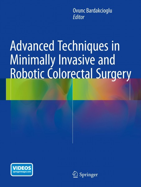 Advanced Techniques in Minimally Invasive and Robotic Colorectal Surgery