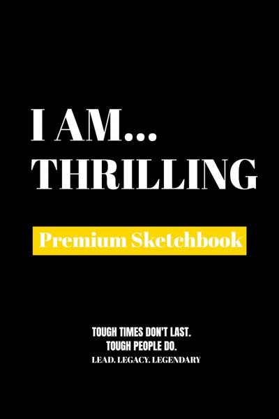 I Am Thrilling: Premium Blank Sketchbook