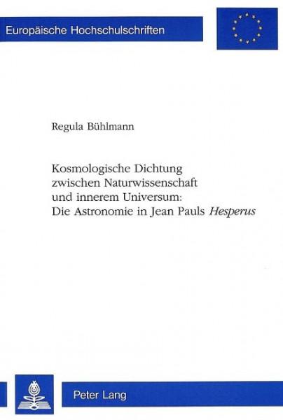 Kosmologische Dichtung zwischen Naturwissenschaft und innerem Universum:- Die Astronomie in Jean Pau