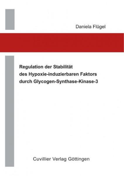Regulation der Stabilität des Hypoxie-induzierbaren Faktors durch Glycogen-Synthase-Kinase-3