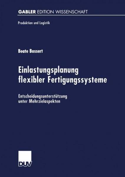 Einlastungsplanung flexibler Fertigungssysteme
