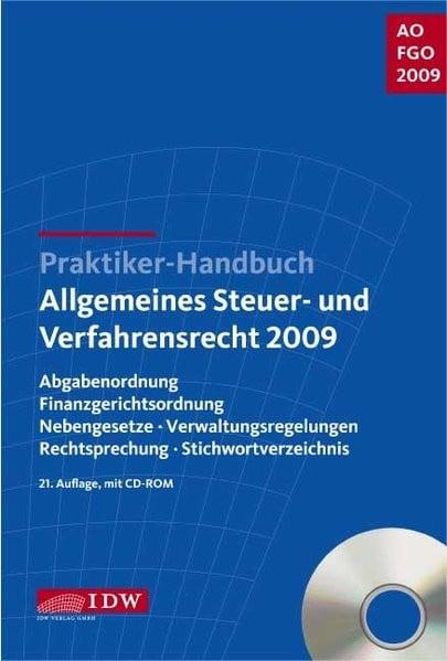 Praktiker-Handbuch Allgemeines Steuer- und Verfahrensrecht 2009: Abgabenordnung, Finanzgerichtsordnu