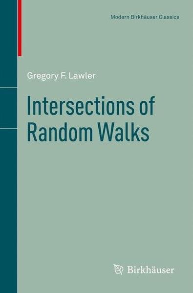 Intersections of Random Walks (Modern Birkhäuser Classics)