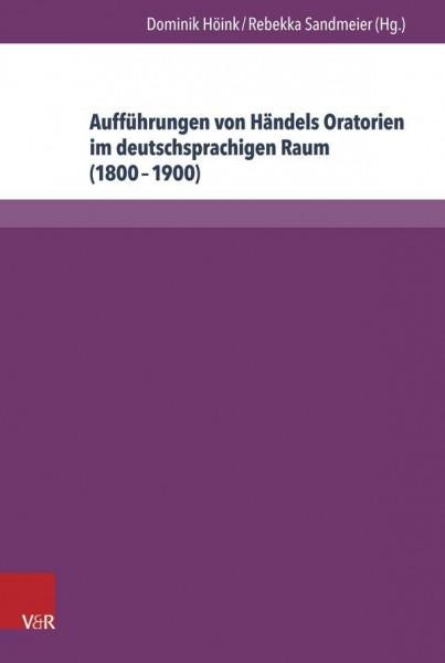 Aufführungen von Händels Oratorien im deutschsprachigen Raum (1800-1900)