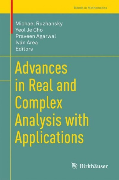 Advances in Real and Complex Analysis with Applications