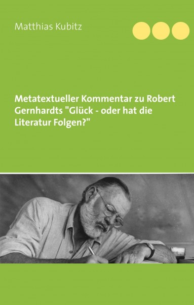 """Metatextueller Kommentar zu Robert Gernhardts """"Glück - oder hat die Literatur Folgen?"""