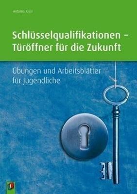 Schlüsselqualifikationen - Türöffner für die Zukunft
