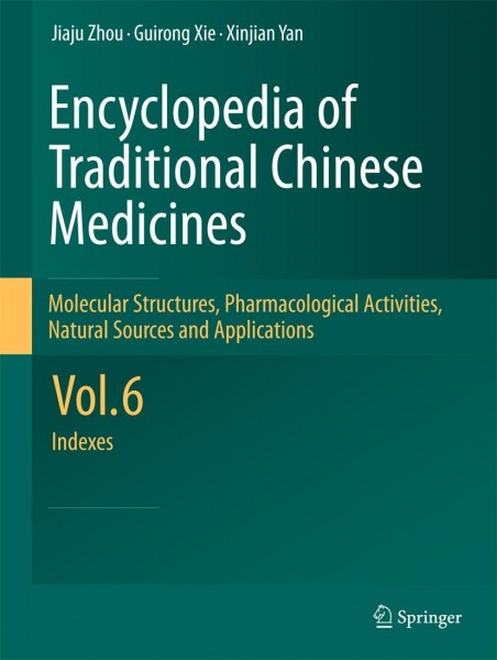 Encyclopedia of Traditional Chinese Medicines 6- Molecular Structures, Pharmacological Activities, Natural Sources and Applications