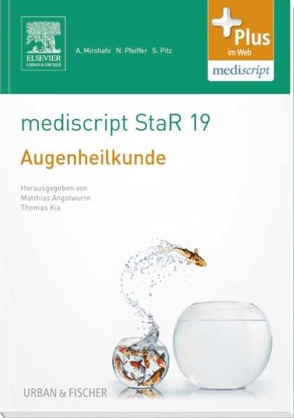 mediscript StaR 19 das Staatsexamens-Repetitorium zur Augenheilkunde: mit Zugang zur mediscript Lern