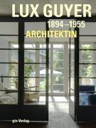 Lux Guyer (1894-1955). Architektin