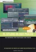 FL Studio in der Praxis /mit Sample-CD