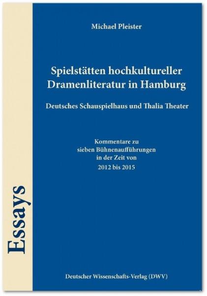Spielstätten hochkultureller Dramenliteratur in Hamburg. Deutsches Schauspielhaus und Thalia Theater