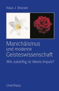 Manichäismus und moderne Geisteswissenschaft
