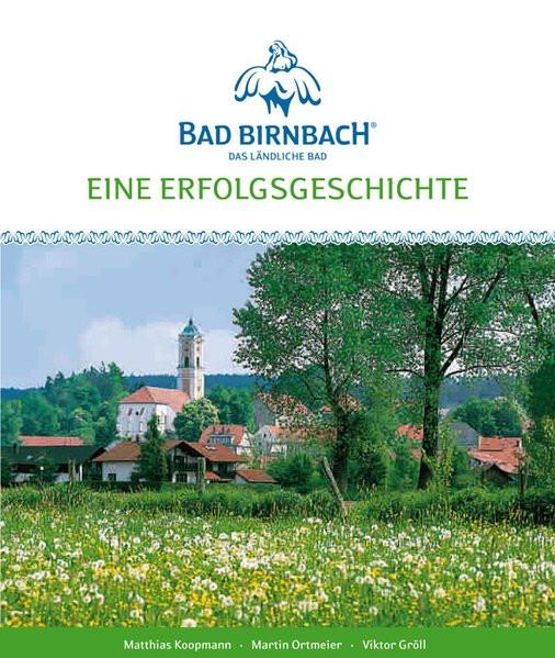 Eine Erfolgsgeschichte: Bad Birnbach - Das ländliche Bad