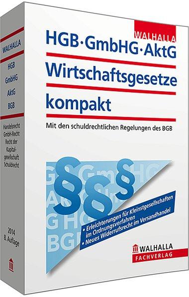 HGB, GmbHG, AktG, Wirtschaftsgesetze kompakt 2014: Mit den schuldrechtlichen Regelungen des BGB