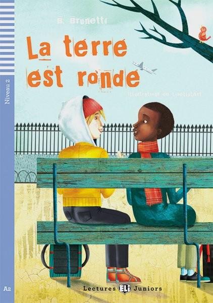 La terre est ronde: Französische Lektüre für das 3. Lernjahr. Buch + Audio-CD (Lectures ELI Juniors)