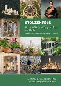Stolzenfels - Ein preußisches Königsschloss am Rhein