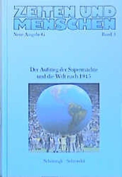 Zeiten und Menschen, Neue Ausgabe G, Bd.3, Grundlagen und Entwicklungen der Gegenwart