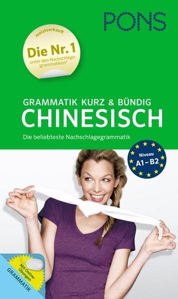 PONS Grammatik kurz und bündig Chinesisch: Die beliebteste Nachschlagegrammatik