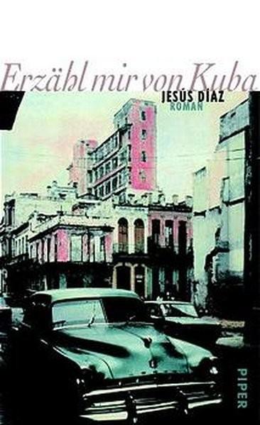 Erzähl mir von Kuba: Roman