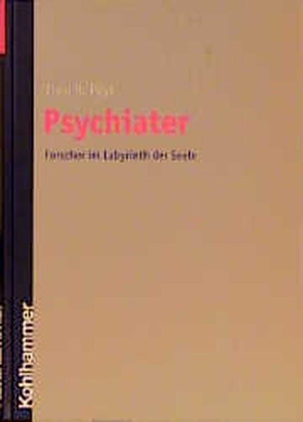 Psychiater: Forscher im Labyrinth der Seele