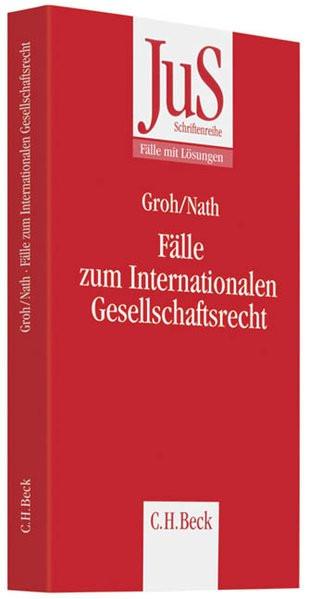 Fälle zum Internationalen Gesellschaftsrecht: Mit Bezügen zum Europäischen Gesellschaftsrecht