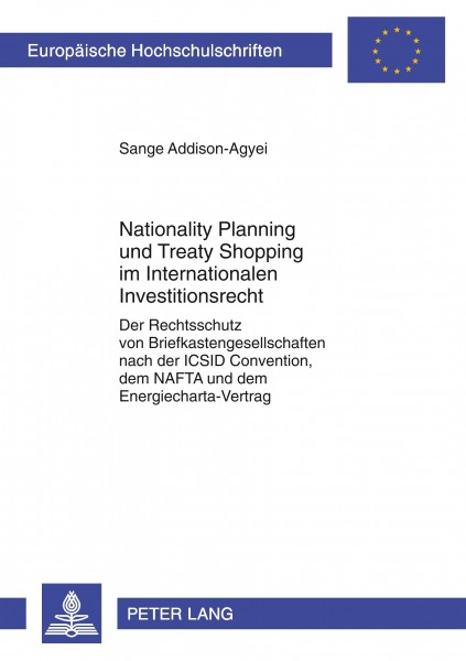 Nationality Planning und Treaty Shopping im Internationalen Investitionsrecht
