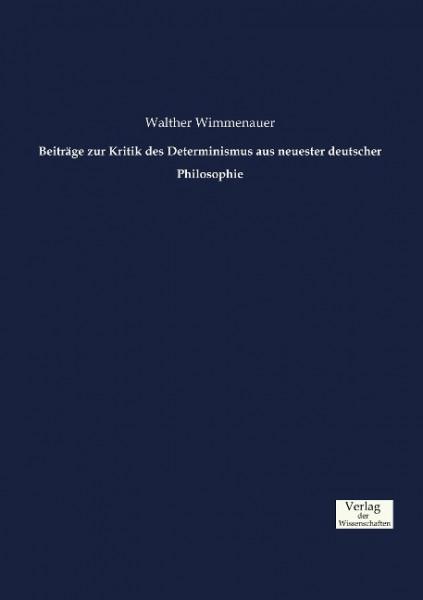 Beiträge zur Kritik des Determinismus aus neuester deutscher Philosophie