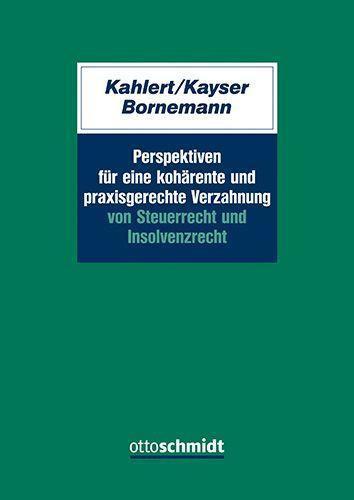 Perspektiven für eine kohärente und praxisgerechte Verzahnung von Steuerrecht und Insolvenzrecht
