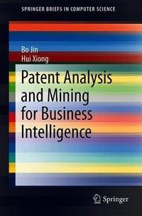 Patent Analysis and Mining for Business Intelligence