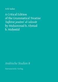 A Critical Edition of the Grammatical Treatise Tadkirat jawami' al-'adawat by Muhammad b. Ahmad b. M