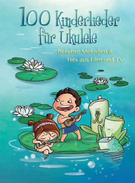 100 Kinderlieder für Ukulele - beliebte Melodien & Hits aus Film & TV