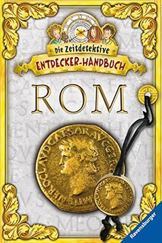 Die Zeitdetektive - Entdecker-Handbuch Rom