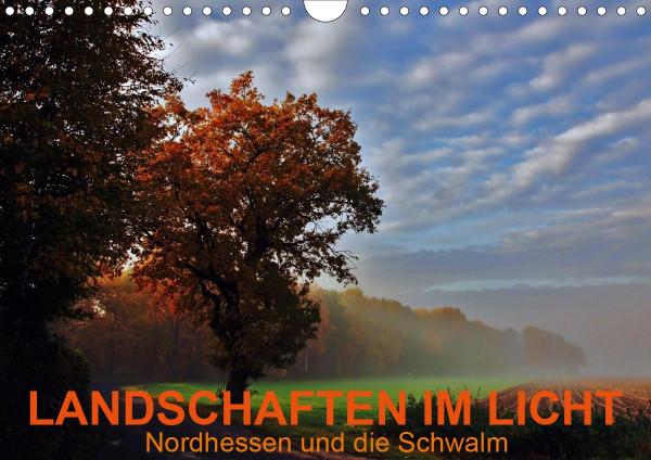 Landschaften im Licht - Nordhessen und die Schwalm (Wandkalender 2020 DIN A4 quer)