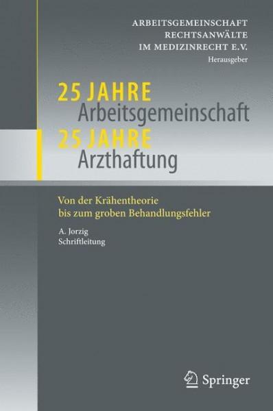 25 Jahre Arbeitsgemeinschaft - 25 Jahre Arzthaftung