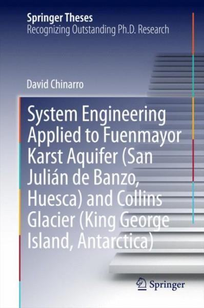 System Engineering Applied to Fuenmayor Karst Aquifer (San Julián de Banzo, Huesca) and Collins Glacier (King George Island, Antarctica)