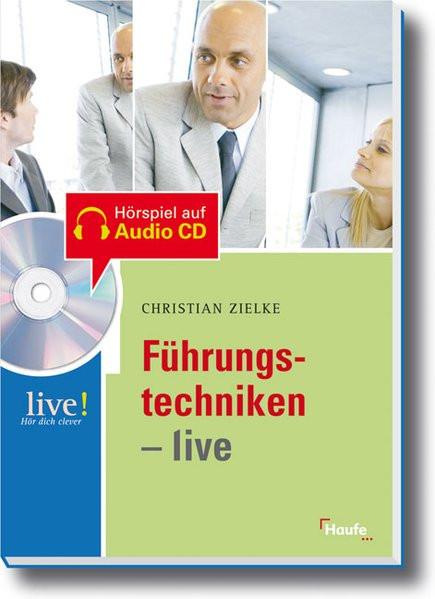 Führungstechniken live - mit Hör-CD