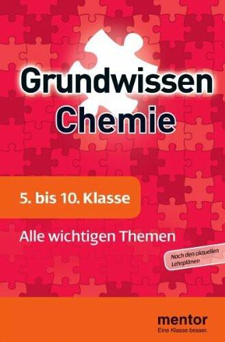 Grundwissen Chemie. 5. bis 10. Klasse