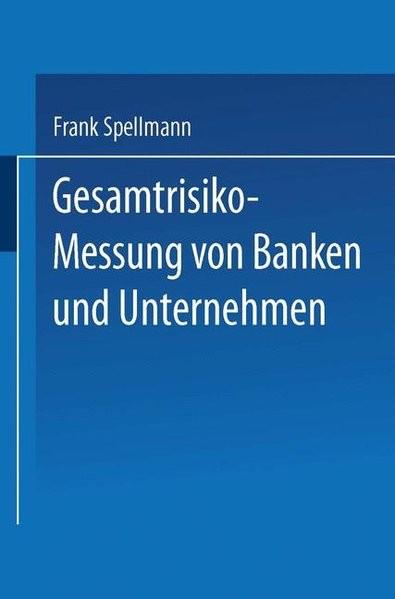 Gesamtrisiko-Messung von Banken und Unternehmen
