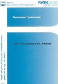 Exploiting Wireless Link Dynamics