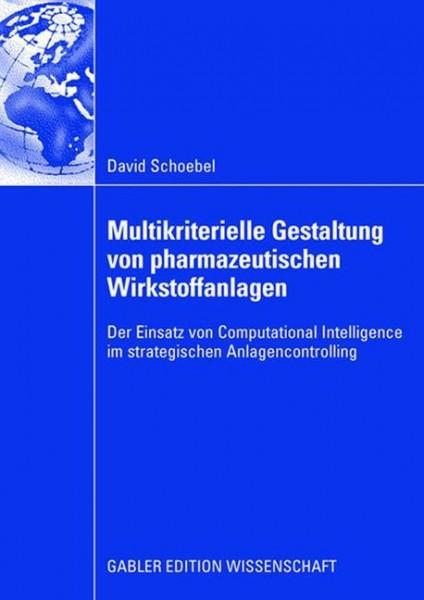 Multikriterielle Gestaltung von pharmazeutischen Wirkstoffanlagen