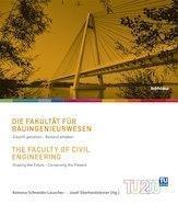Die Fakultät für Bauingenieurwesen / The Faculty of Civil Engineering