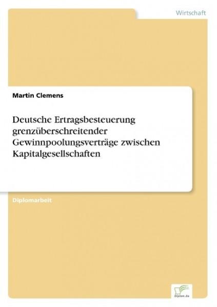 Deutsche Ertragsbesteuerung grenzüberschreitender Gewinnpoolungsverträge zwischen Kapitalgesellschaften