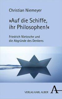 »Auf die Schiffe, ihr Philosophen!«