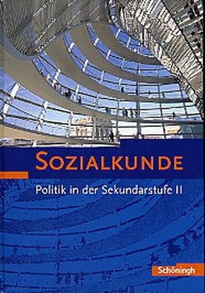 Sozialkunde - Bisherige Ausgabe 2003: Gesamtband für die Jahrgangsstufen 11 - 13
