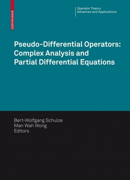 Pseudo-Differential Operators: Complex Analysis and Partial Differential Equations